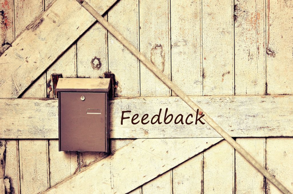 Getting feedback from clients helps you move forward in your business