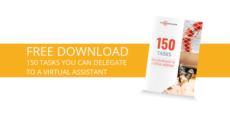 150 Tasks you can Delegate to a Virtual Assistant [free download]