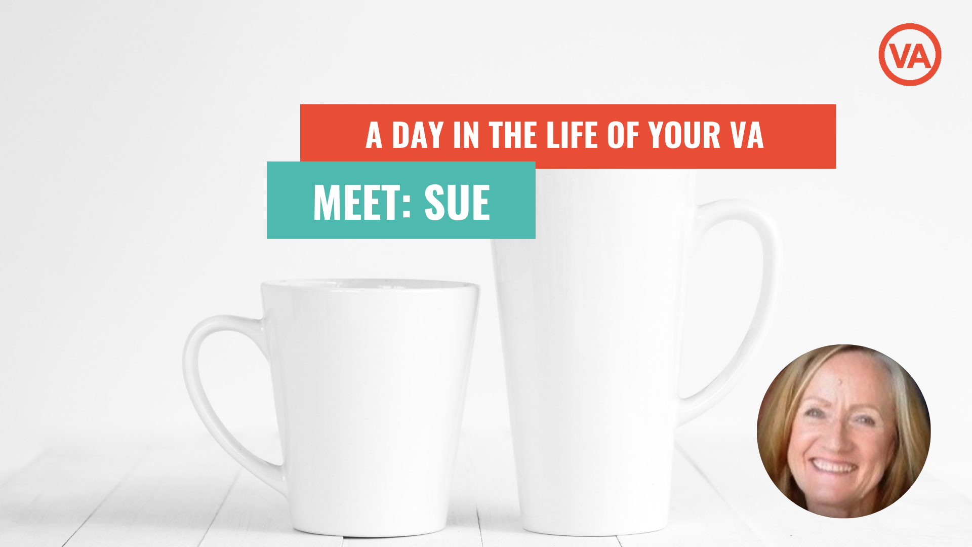 A Day in the Life of a VA: Meet Sue